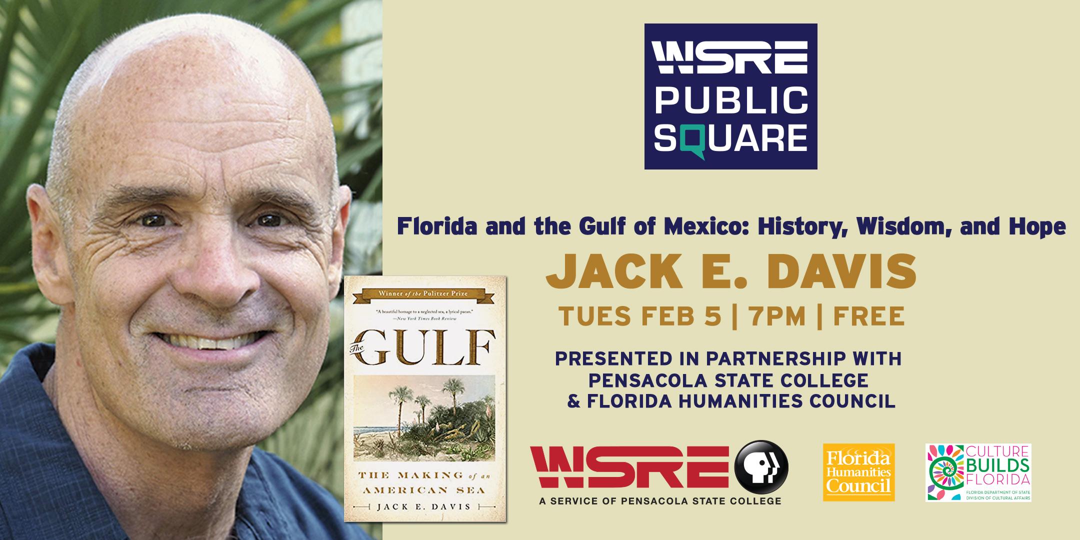 Jack E. Davis: Florida and the Gulf of Mexico: History, Wisdom, and Hope