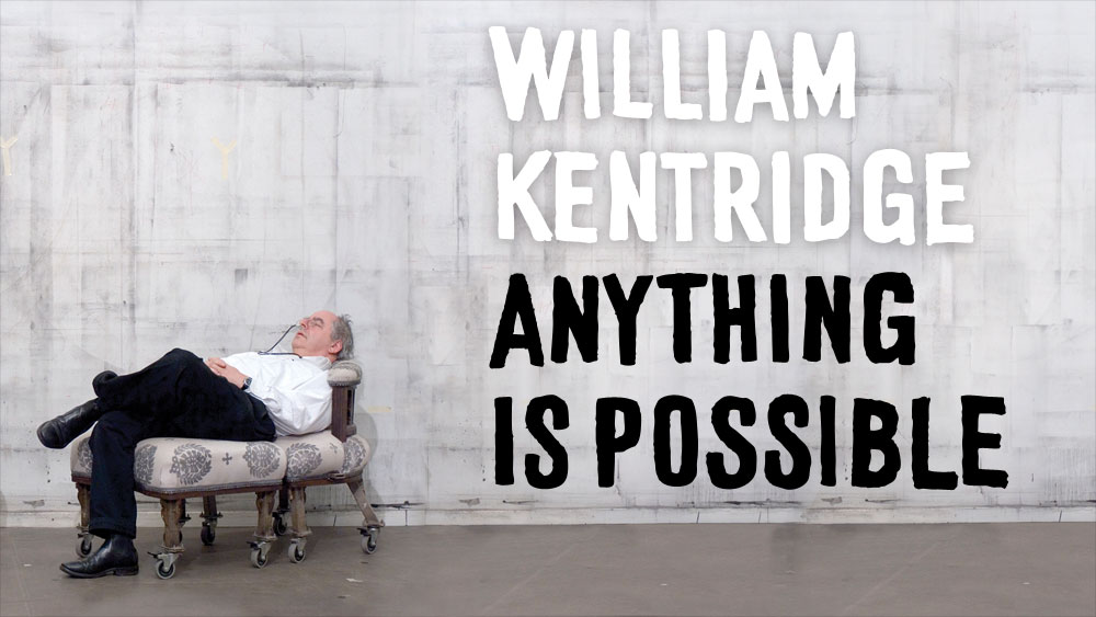 William Kentridge: Anything Is Possible (2010)