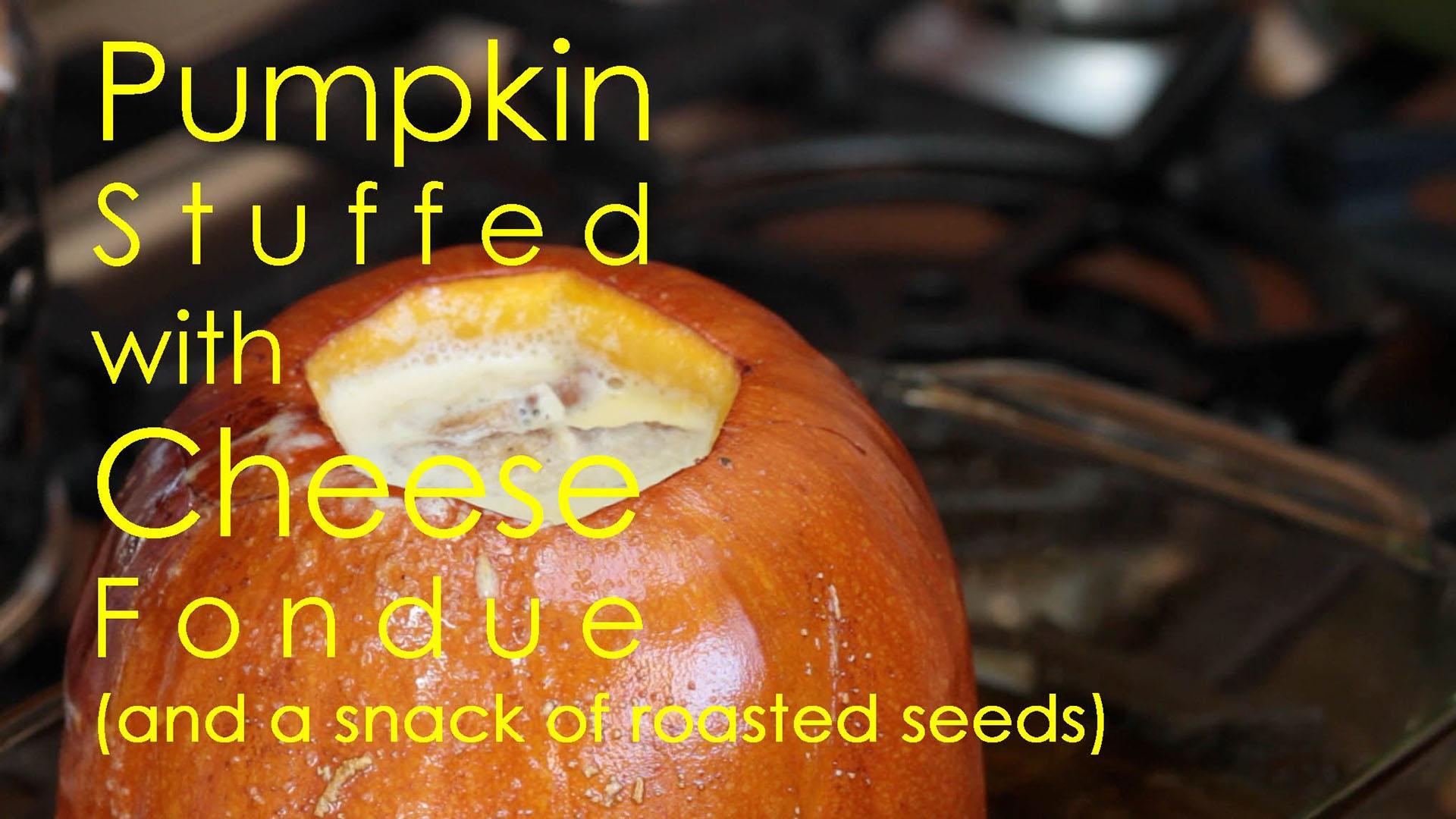 Pumpkin Stuffed with Cheese Fondue