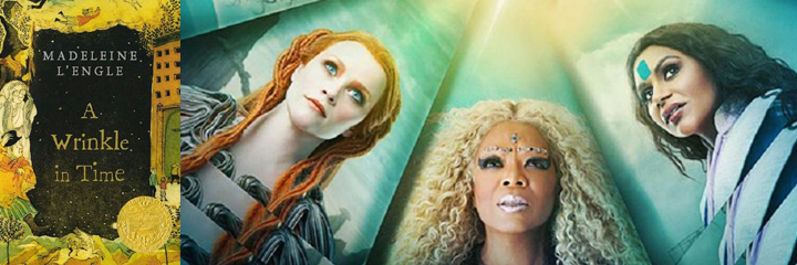 A Wrinkle in Time by Madeline L'Engel - with the movie poster for the adaptation with Mindy Kaling, Oprah, Reese Witherspoon