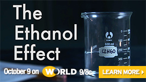 The Ethanol Effect - Premieres Oct 9 on the WORLD channel - Learn More