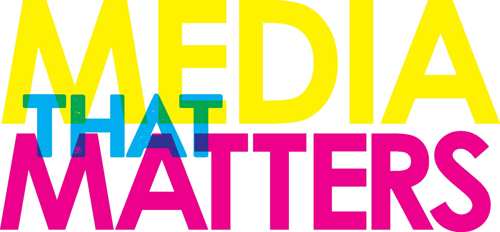 Media That Matters