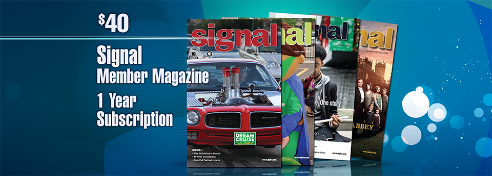 Signal magazine is a member benefit at the $40 level and above.