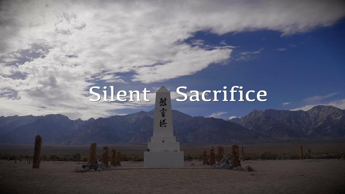 Silent Sacrifice: Stories of Japanese American Incarceration