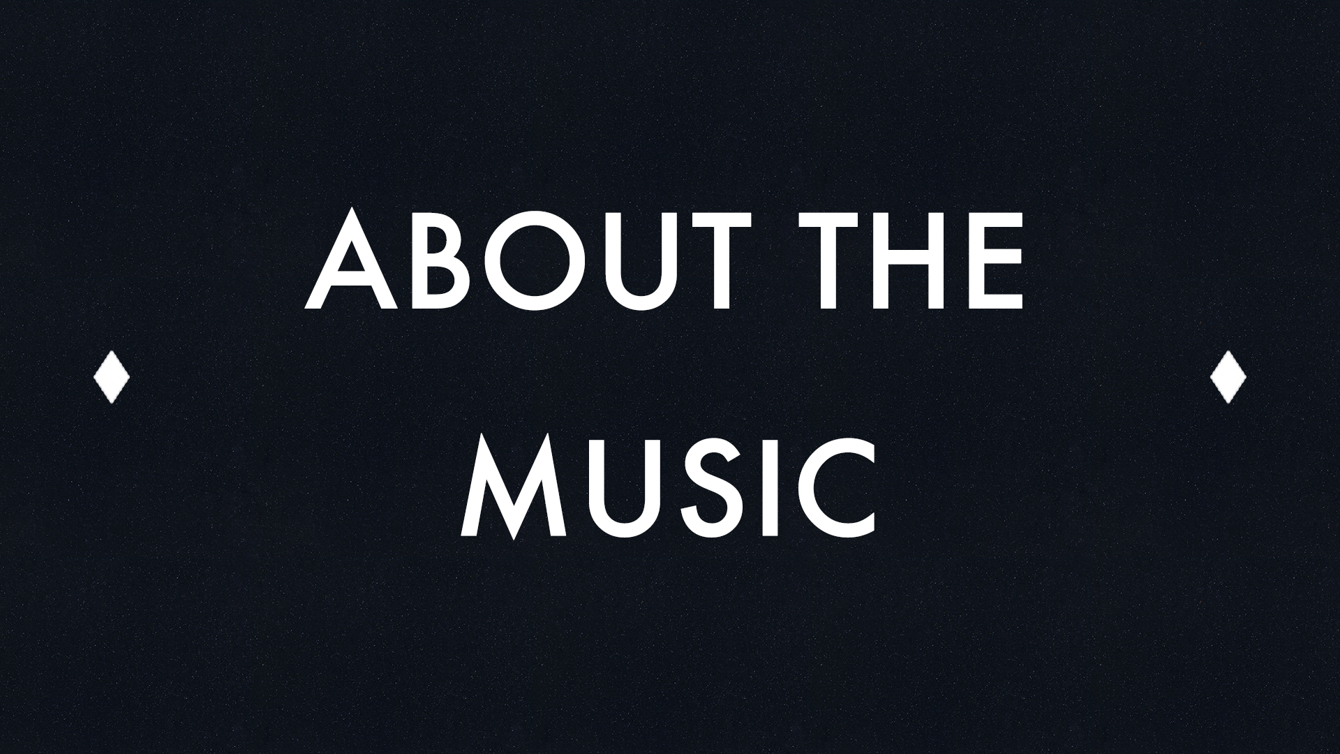 About The Music