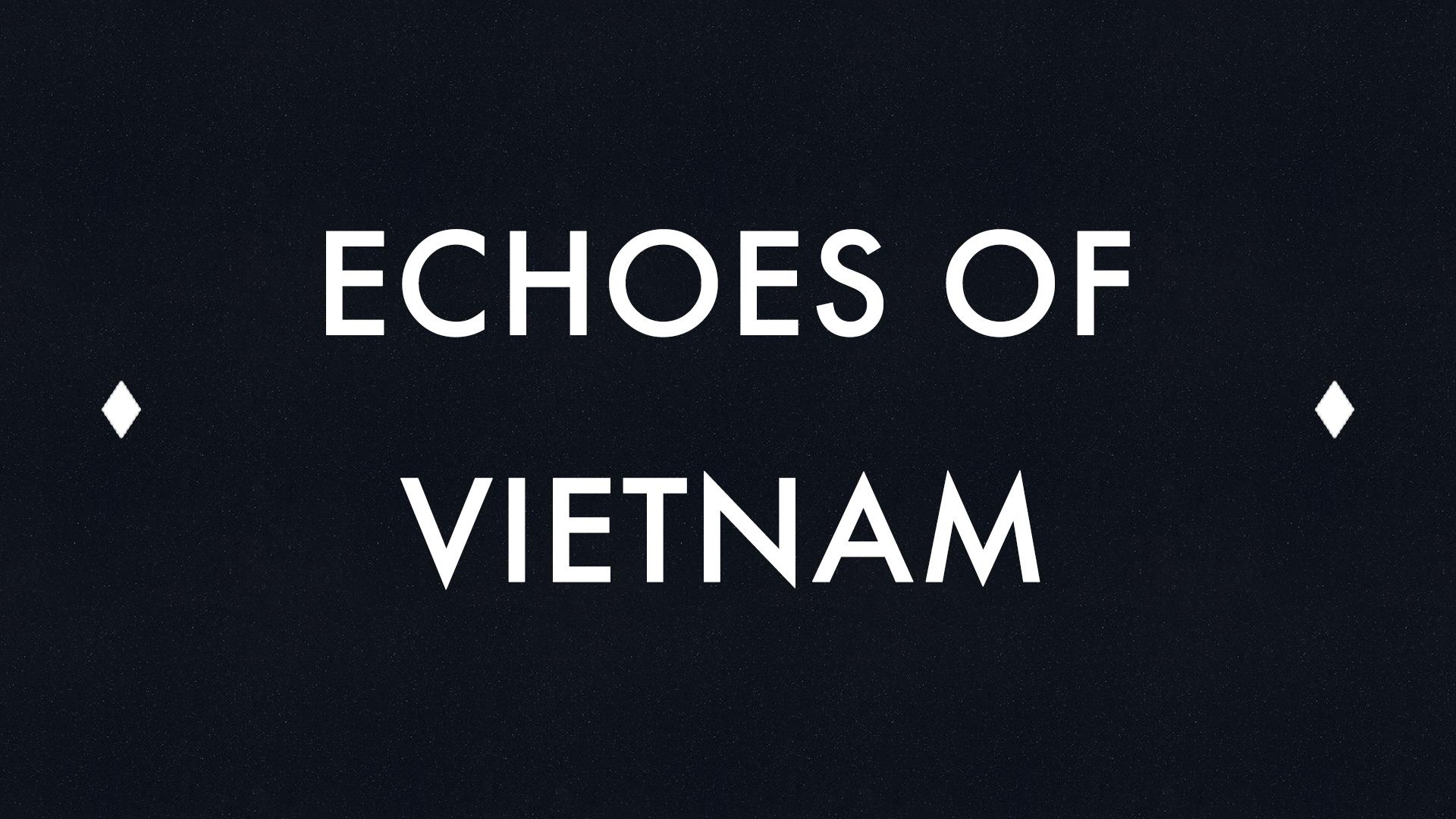 Echoes of Vietnam