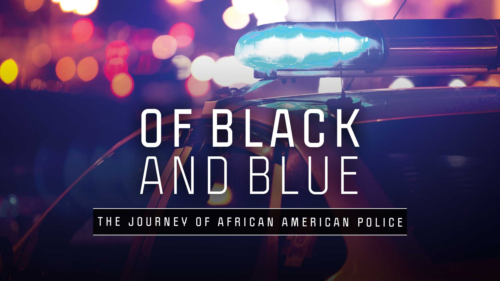 Of Black and Blue: The Journey of African American Police