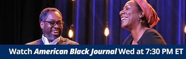 Watch American Black Journal Wednesdays