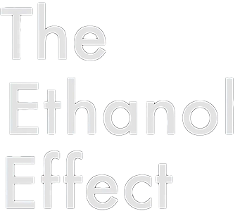 The Ethanol Effect