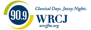 WRCJ 90.9 FM - Classical Days - Jazzy Nights