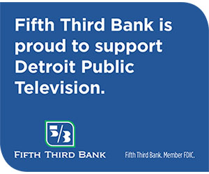 Fifth Third Bank supports Detroit Public TV's Arts and Culture Programming