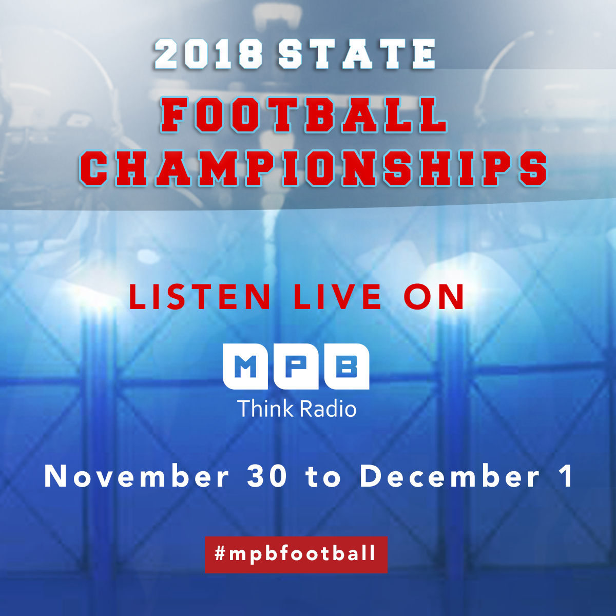 Listen live to the 2018 Football Championships on MPB Think Radio Nov. 30 and Dec. 1.