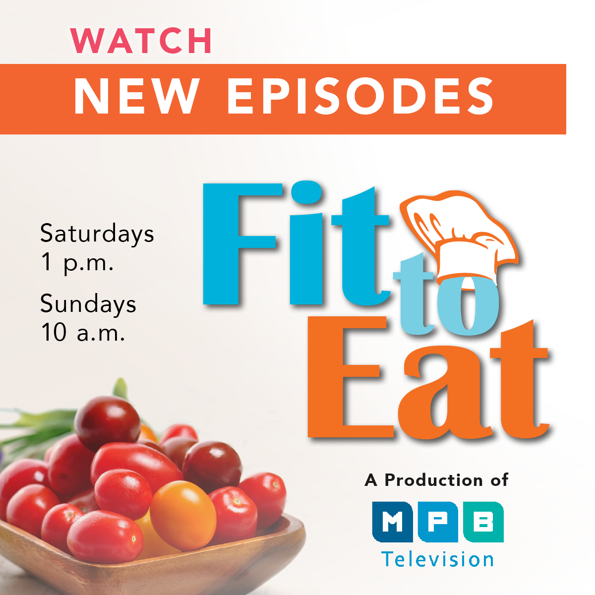 Watch new episodes of Fit to Eat, Saturdays, at 1 p.m. on MPB Television