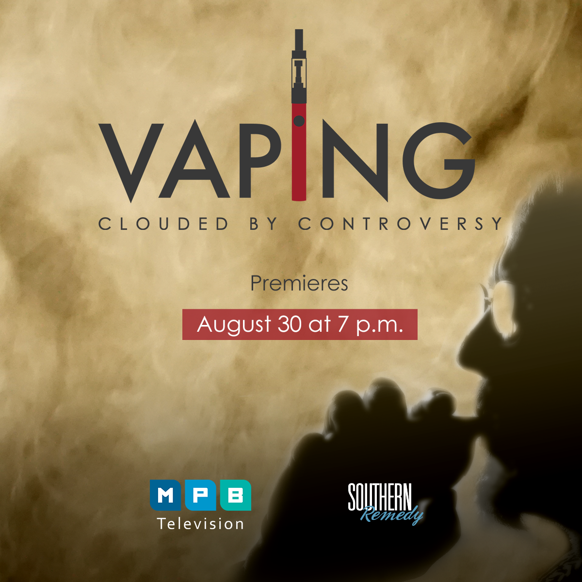 Watch Southern Remedy, Vaping: Clouded in Controversy, Thursday, August 30 at 7 p.m. on MPB TV.