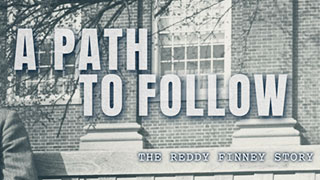 A Path to Follow: The Reddy Finney Story
