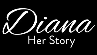 Diana - Her Story