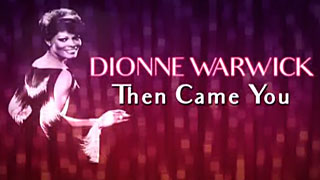 Dionne Warwick: Then Came You
