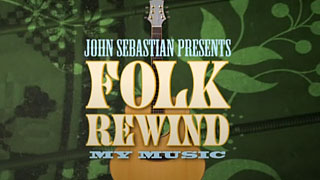 John Sebastian Presents: Folk Rewind