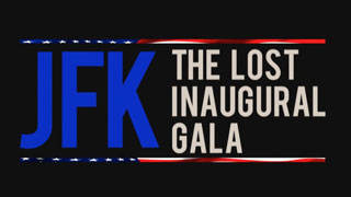 JFK: The Lost Inaugural Gala