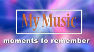 My Music: Moments to Remember