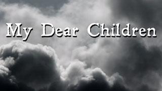 My Dear Children