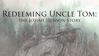 Redeeming Uncle Tom: The Josiah Henson Story