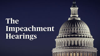 Special Coverage: The Impeachment Hearings