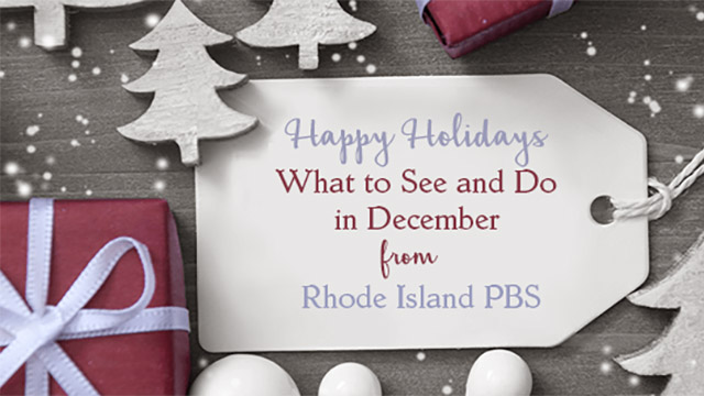 Happy Holidays! Festive Afternoons on Rhode Island PBS