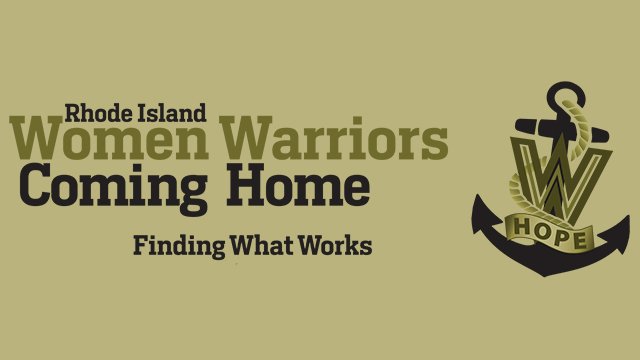 Rhode Island Women Warriors Coming Home: Finding What Works