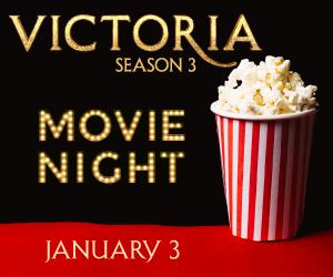Victoria Season 3 Movie Night