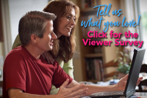 Tell Us What You Think. Click for the Viewer Survey.