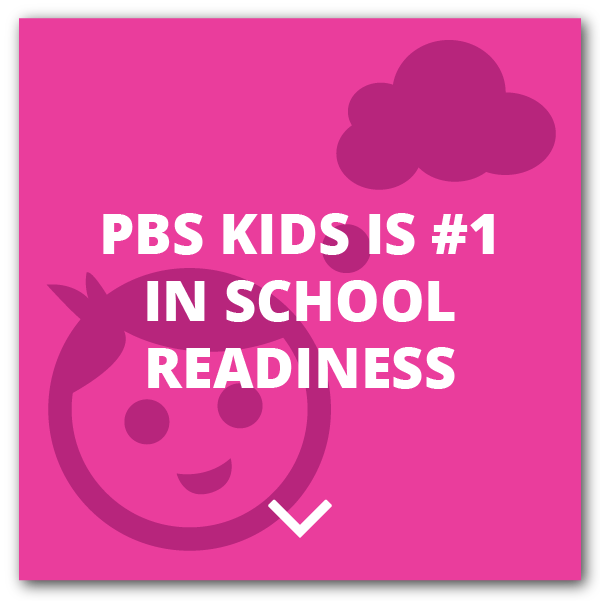 PBS KIDS is #1 in School Readiness