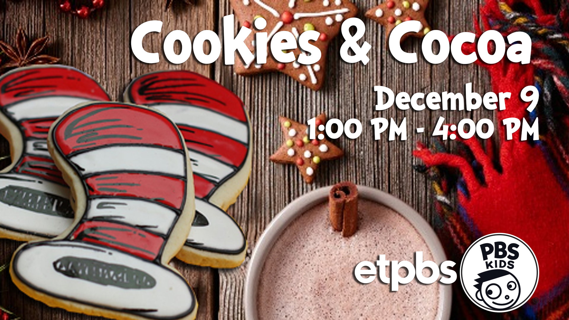 COOKIES AND COCOA - Sunday, December 9 from 1-4 pm.