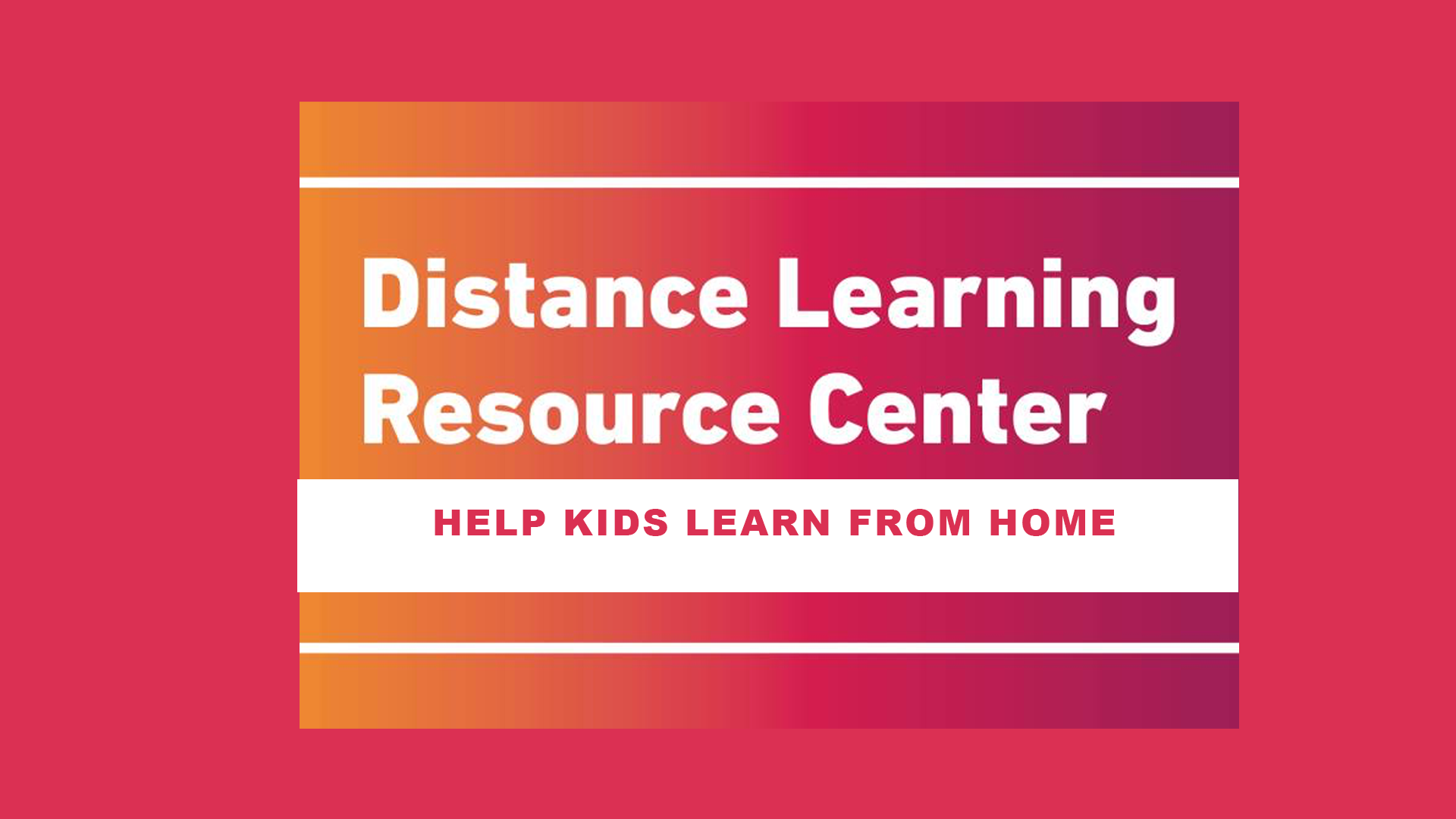 CLICK HERE FOR RESOURCES TO HELP KIDS LEARN AT HOME