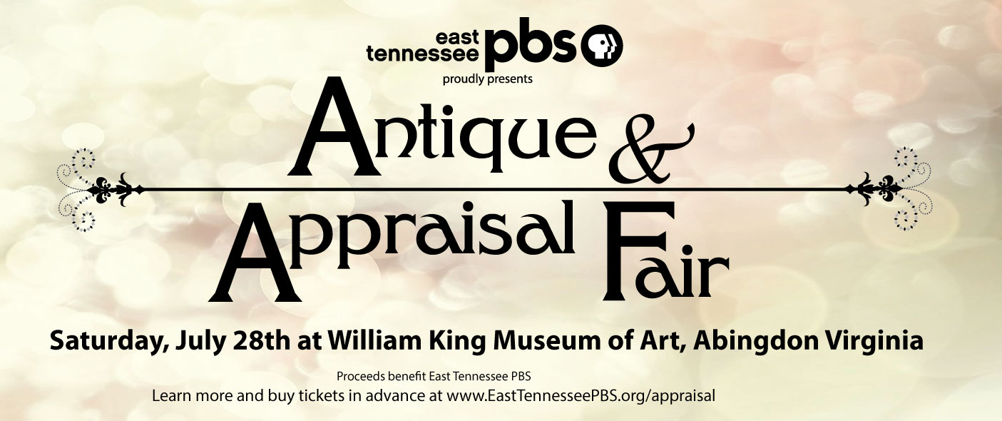 East Tennessee PBS presents the Antique & Appraisal Fair