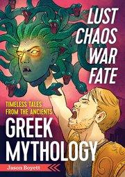 "Jason Boyett's ""Lust, Chaos, War and Fate"" explores popular Greek mythology."