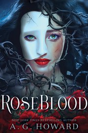"""A.G. Howard's """"RoseBlood"""" is available now."""
