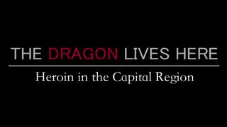 The Dragon Lives Here: Heroin in the Capital Region Cover Image - white and red text on a black background