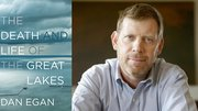 Dan Egan author of The Death and Life of the Great Lakes