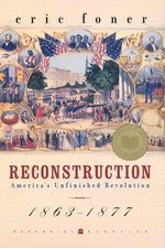 Reconstruction- America's Unfinished Revolution Eric Foner.jpg