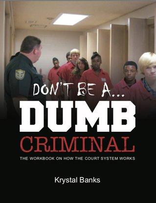 Don't Be A Dumb Criminal workbook.jpg