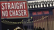 Straight No Chaser | One Shot Tour
