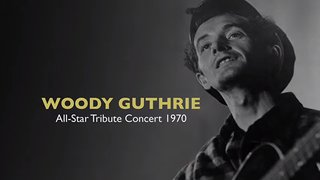 Woody Guthrie All Star Tribute Concert - 1970