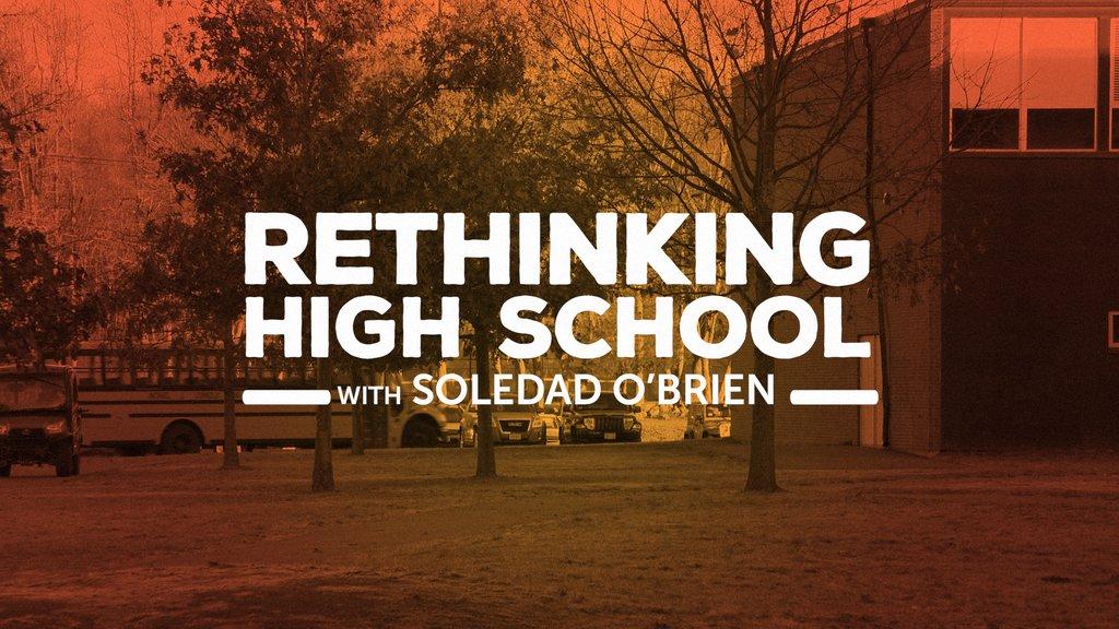 Rethinking High School with Soldedad O'Brien