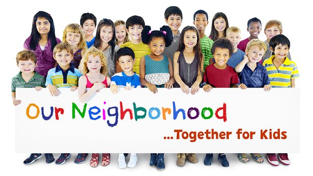Our Neighborhood ....Together for Kids