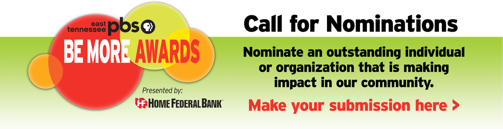 Nominate an outstanding individual or organization that is making East Tennessee a better place