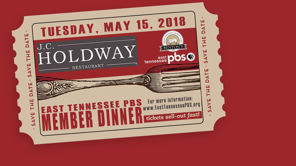 East Tennessee PBS Celebrates Appalachain Cuisine Special Dinner Event at JC Holdway